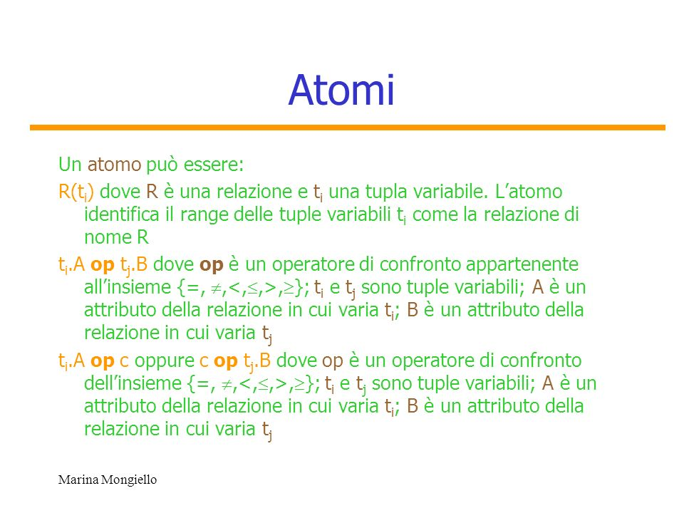 Atomi Un atomo può essere: