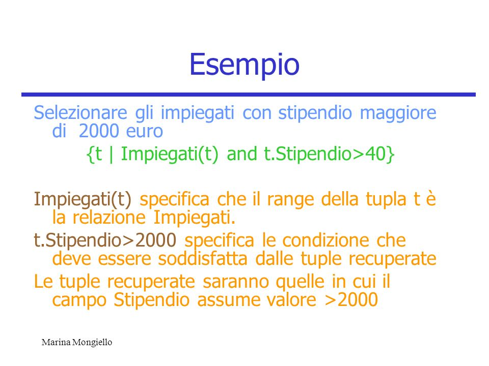 {t | Impiegati(t) and t.Stipendio>40}