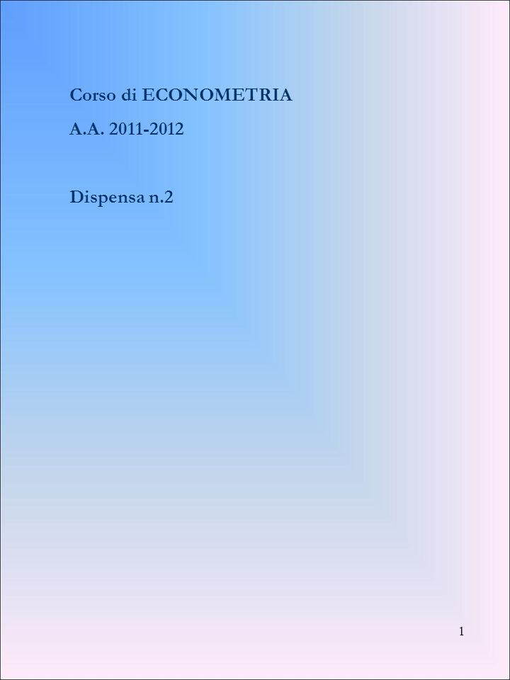 Corso di ECONOMETRIA A.A Dispensa n.2