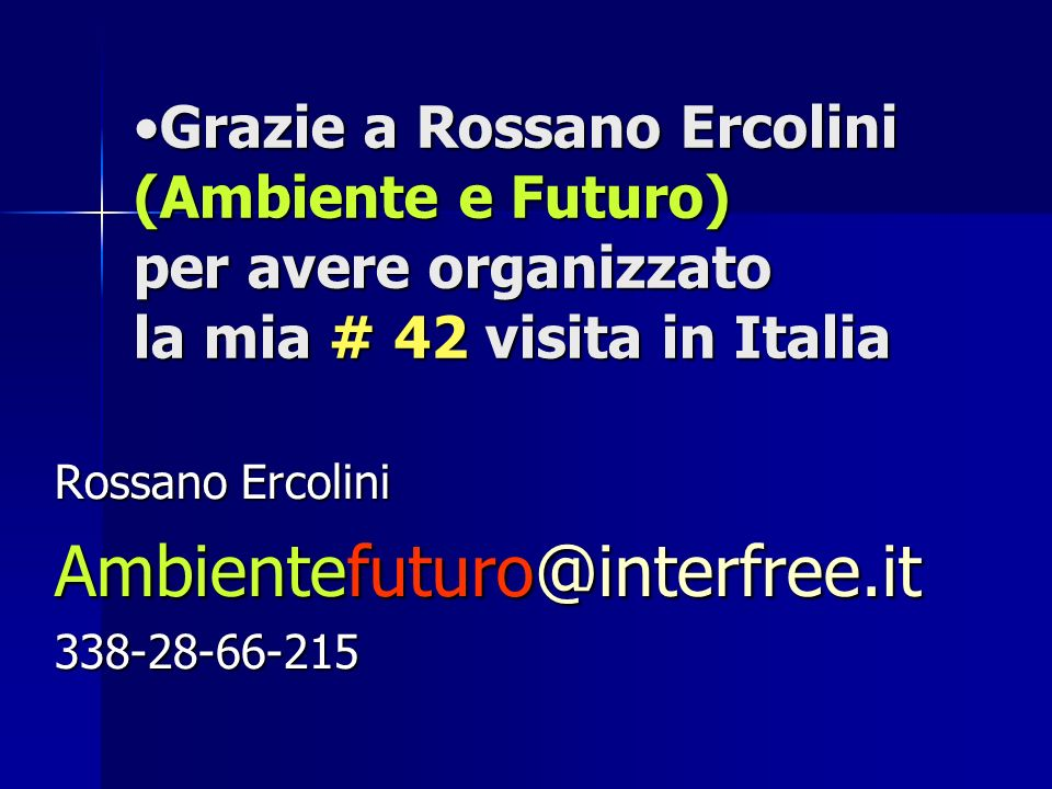 Rossano Ercolini Ambientefuturo@interfree.it 338-28-66-215