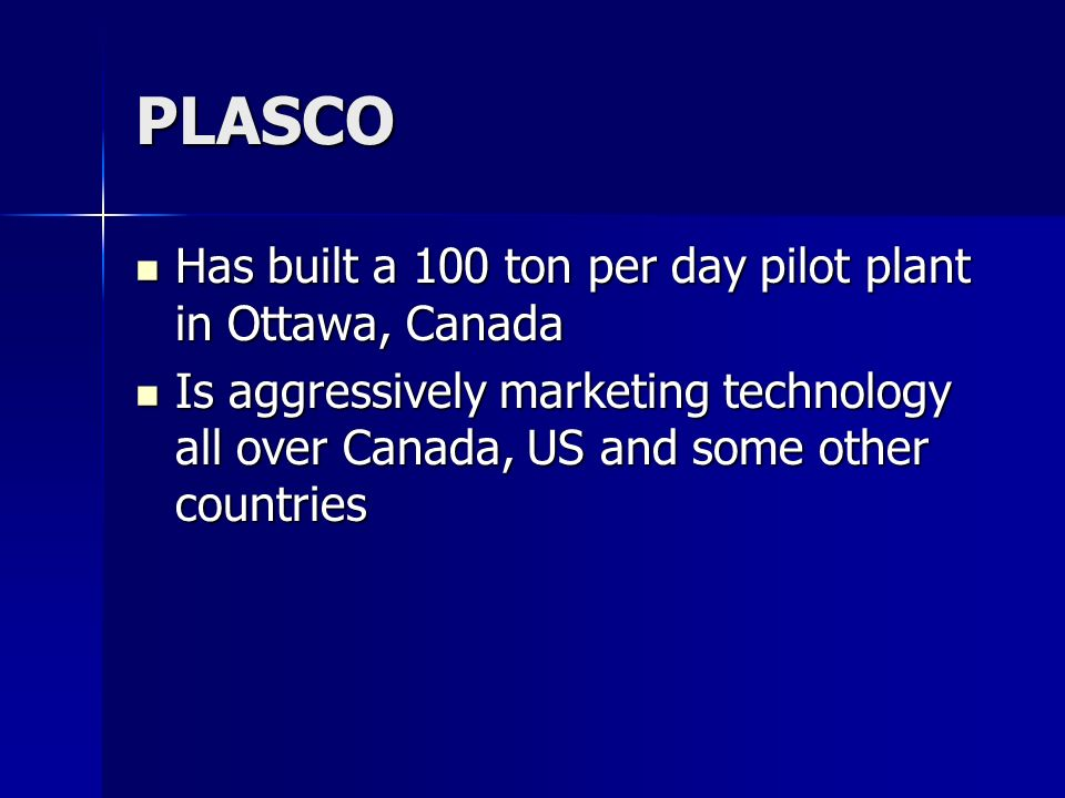 PLASCO Has built a 100 ton per day pilot plant in Ottawa, Canada