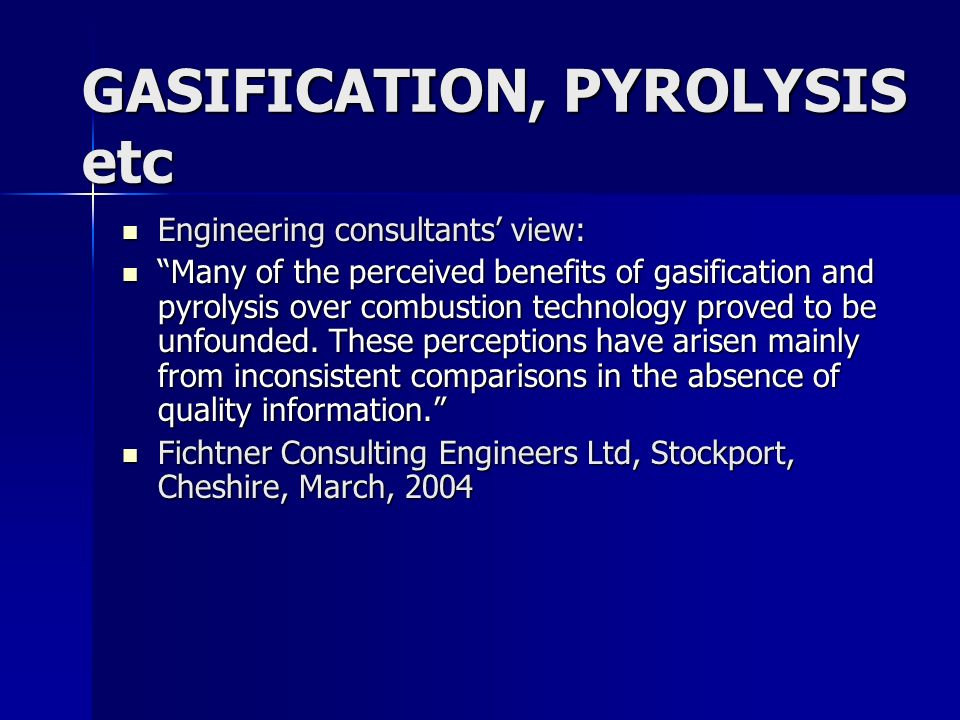GASIFICATION, PYROLYSIS etc