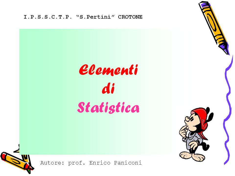 Elementi di Statistica I.P.S.S.C.T.P. S.Pertini CROTONE