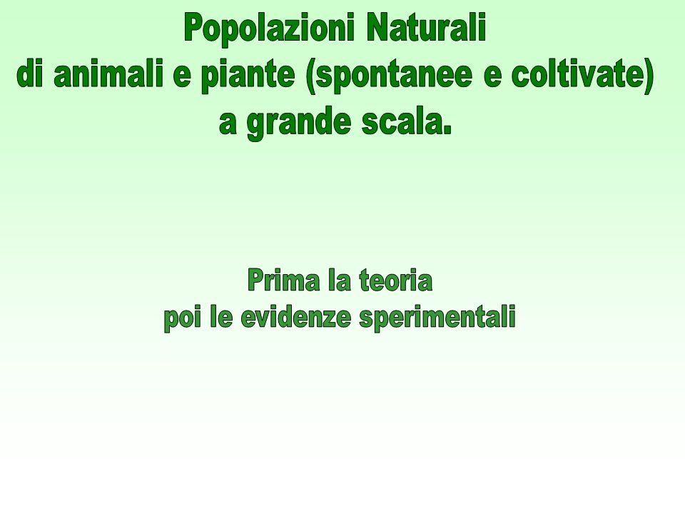 di animali e piante (spontanee e coltivate) a grande scala.