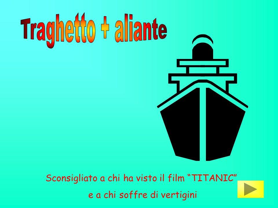 Traghetto + aliante Sconsigliato a chi ha visto il film TITANIC