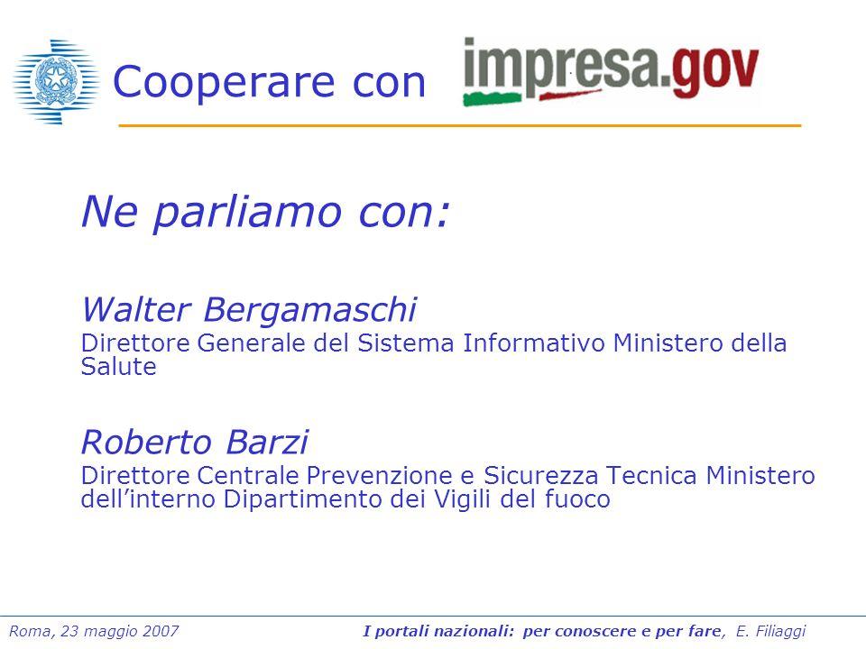 Cooperare con Ne parliamo con: Walter Bergamaschi Roberto Barzi