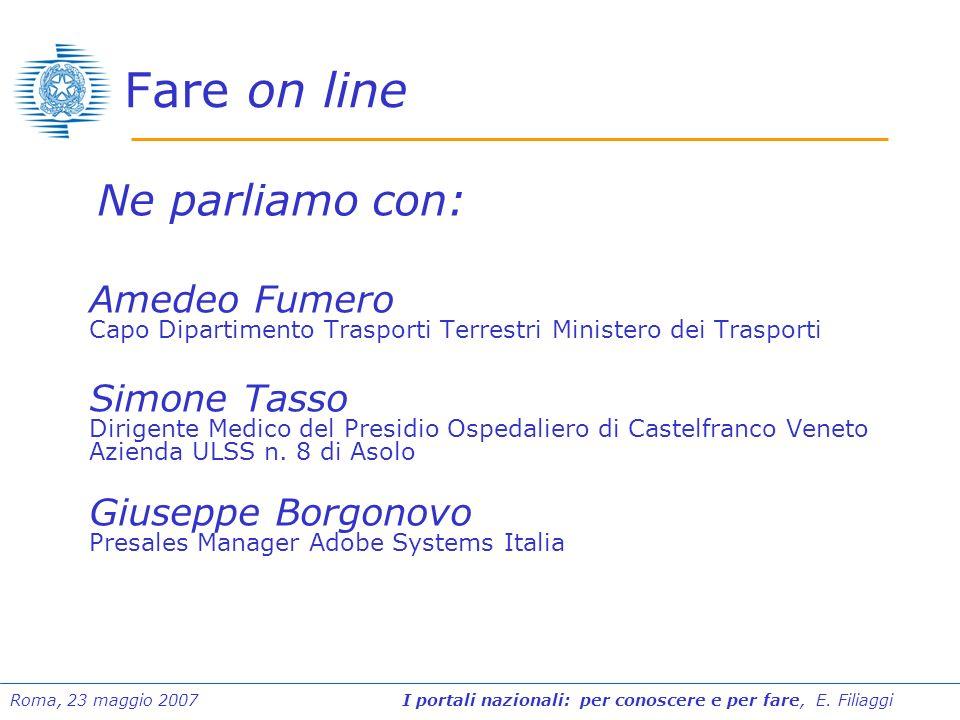Fare on line Ne parliamo con: Amedeo Fumero Capo Dipartimento Trasporti Terrestri Ministero dei Trasporti.