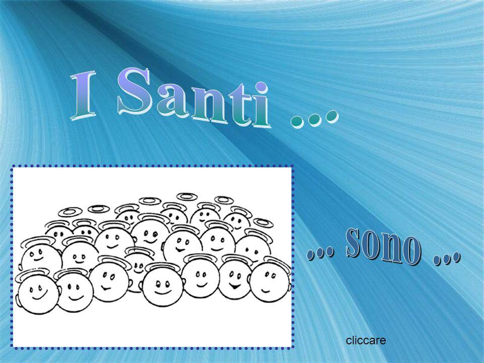 I Santi ... ... sono ... cliccare