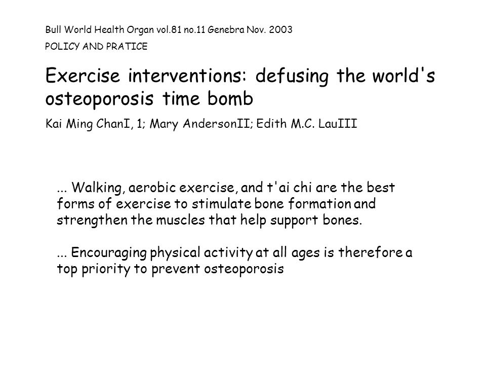 Exercise interventions: defusing the world s osteoporosis time bomb
