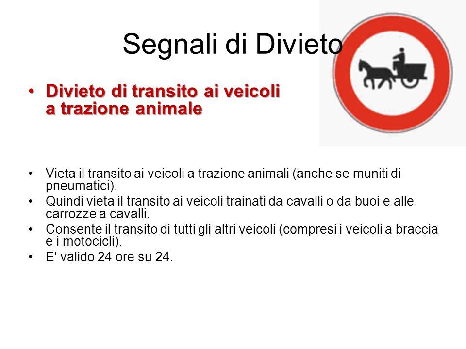 Segnali di Divieto Divieto di transito ai veicoli a trazione animale