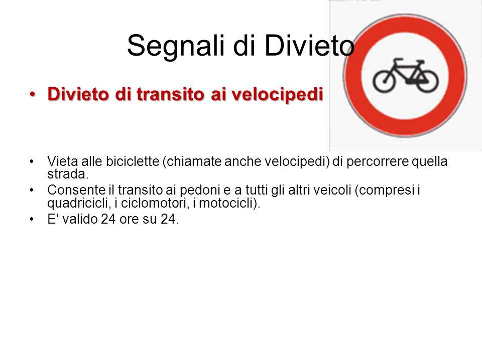 Segnali di Divieto Divieto di transito ai velocipedi