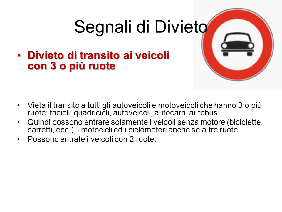 Segnali di Divieto Divieto di transito ai veicoli con 3 o più ruote