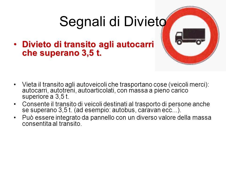 Segnali di Divieto Divieto di transito agli autocarri che superano 3,5 t.