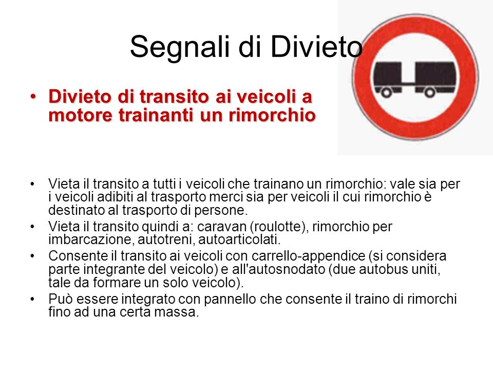 Segnali di Divieto Divieto di transito ai veicoli a motore trainanti un rimorchio.