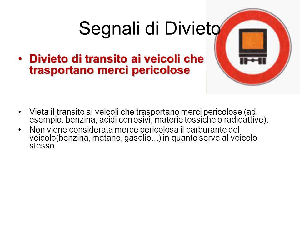 Segnali di Divieto Divieto di transito ai veicoli che trasportano merci pericolose.