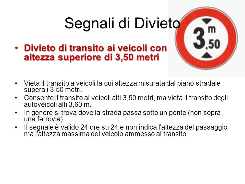 Segnali di Divieto Divieto di transito ai veicoli con altezza superiore di 3,50 metri.