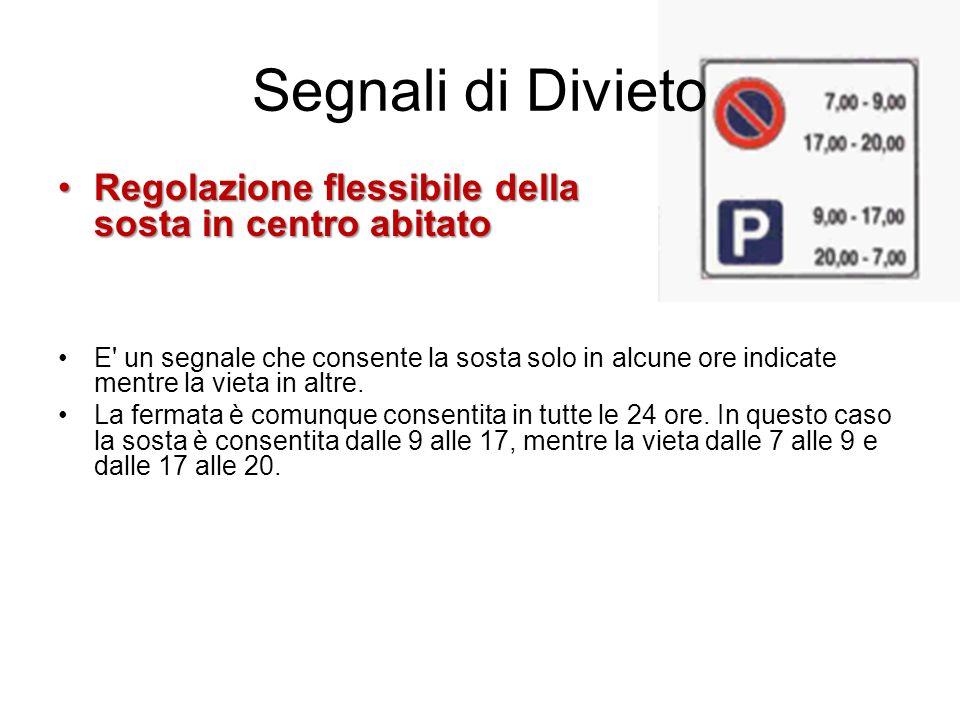 Segnali di Divieto Regolazione flessibile della sosta in centro abitato.