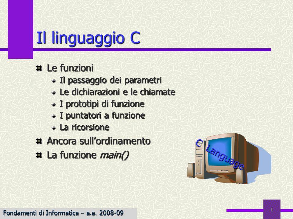 Il linguaggio C Le funzioni Ancora sull'ordinamento La funzione main()
