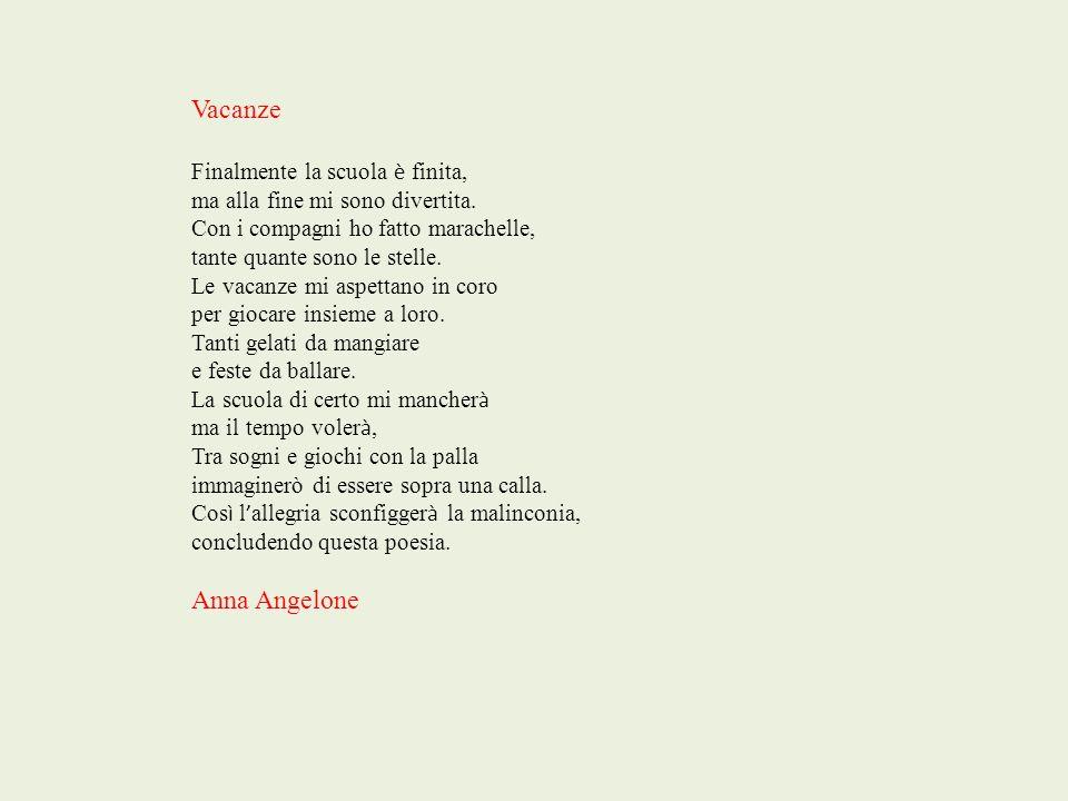 Vacanze Anna Angelone Finalmente la scuola è finita,