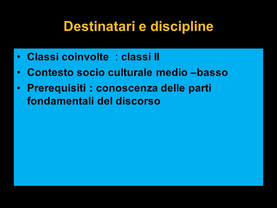 Destinatari e discipline