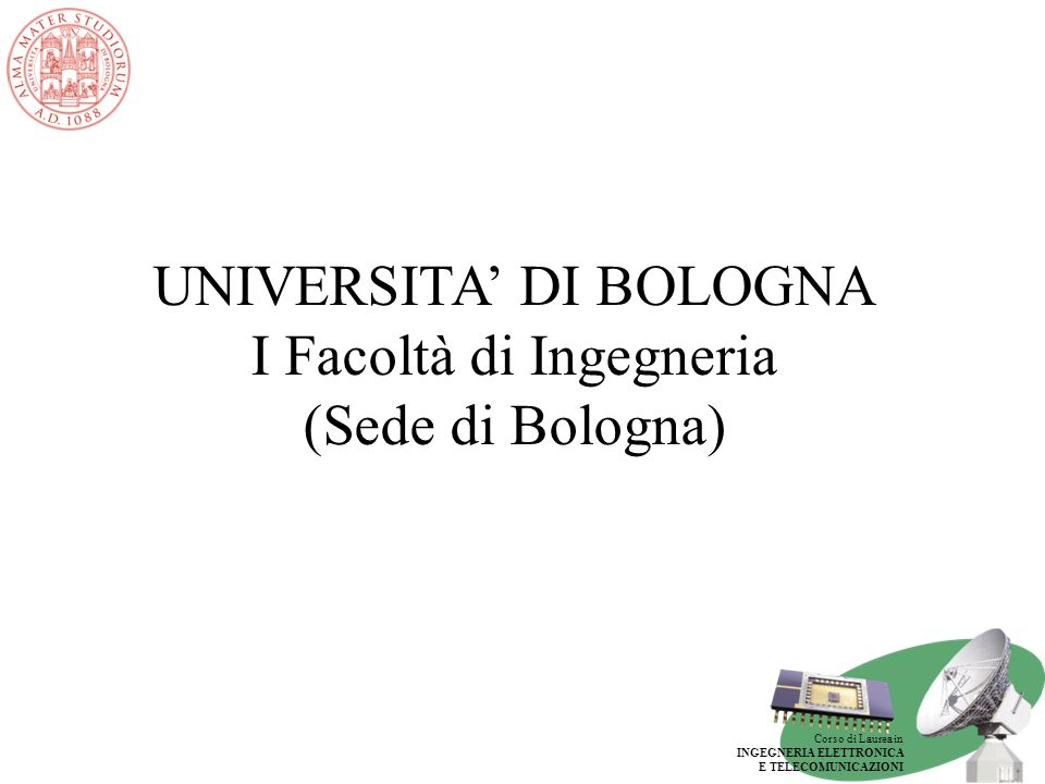 UNIVERSITA' DI BOLOGNA I Facoltà di Ingegneria (Sede di Bologna)