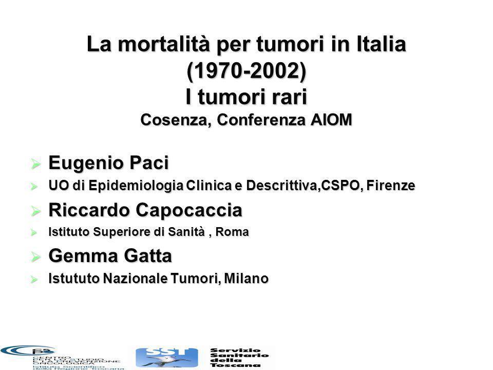 La mortalità per tumori in Italia (1970-2002) I tumori rari Cosenza, Conferenza AIOM