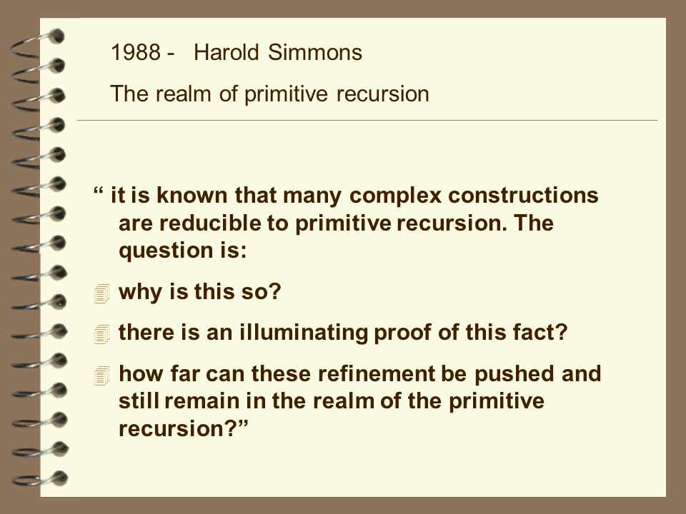 1988 - Harold Simmons The realm of primitive recursion.
