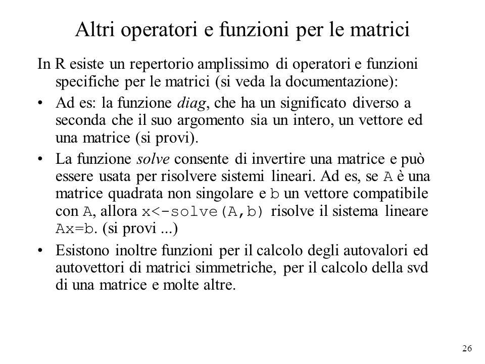 Altri operatori e funzioni per le matrici