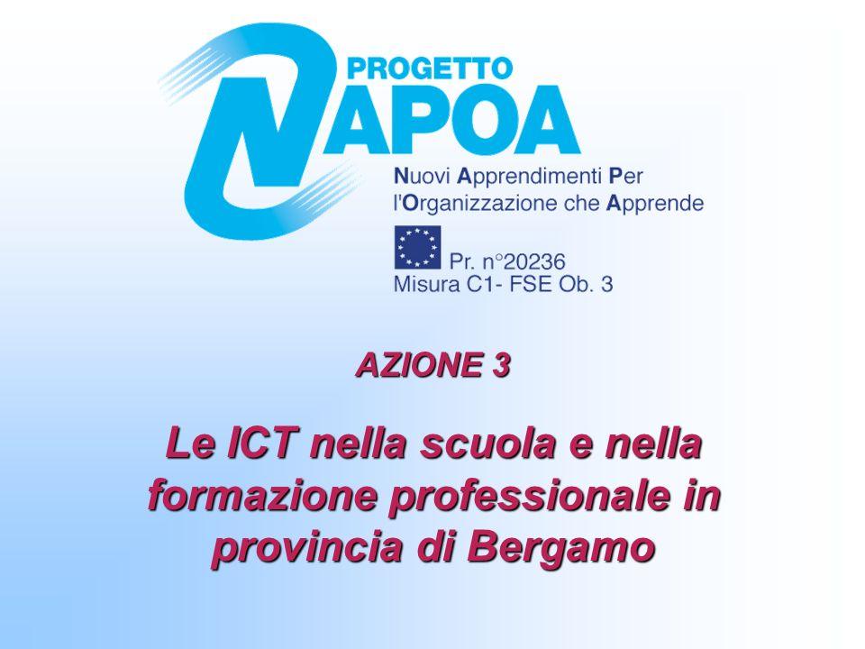 AZIONE 3 Le ICT nella scuola e nella formazione professionale in provincia di Bergamo.