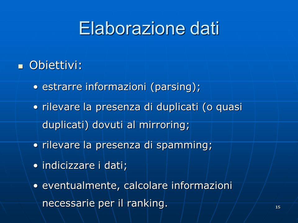Elaborazione dati Obiettivi: estrarre informazioni (parsing);