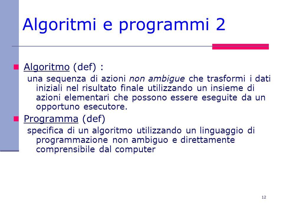 Algoritmi e programmi 2 Algoritmo (def) : Programma (def)