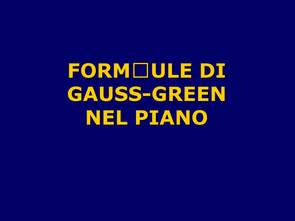 FORMULE DI GAUSS-GREEN NEL PIANO
