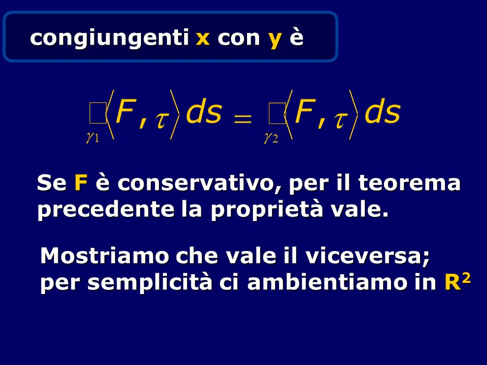 ò F , t d s = congiungenti x con y è