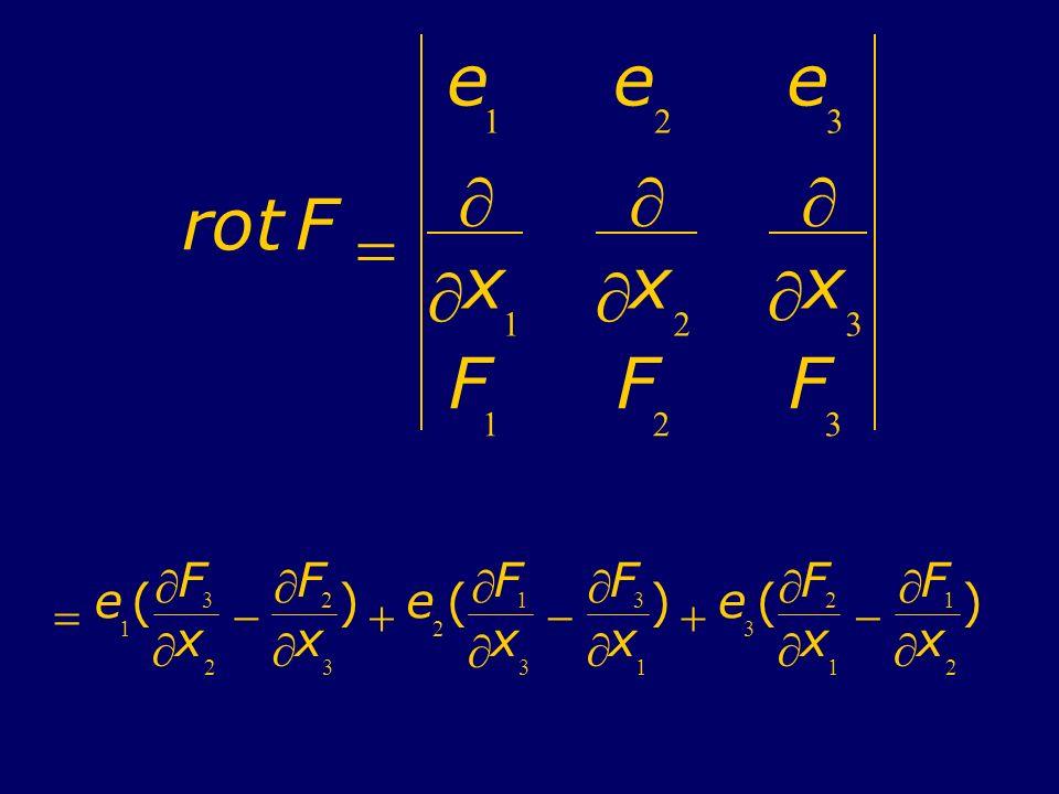 r o t F = e 1 2 3 ¶ x = e 1 ( ¶ F 3 x 2 - ) +