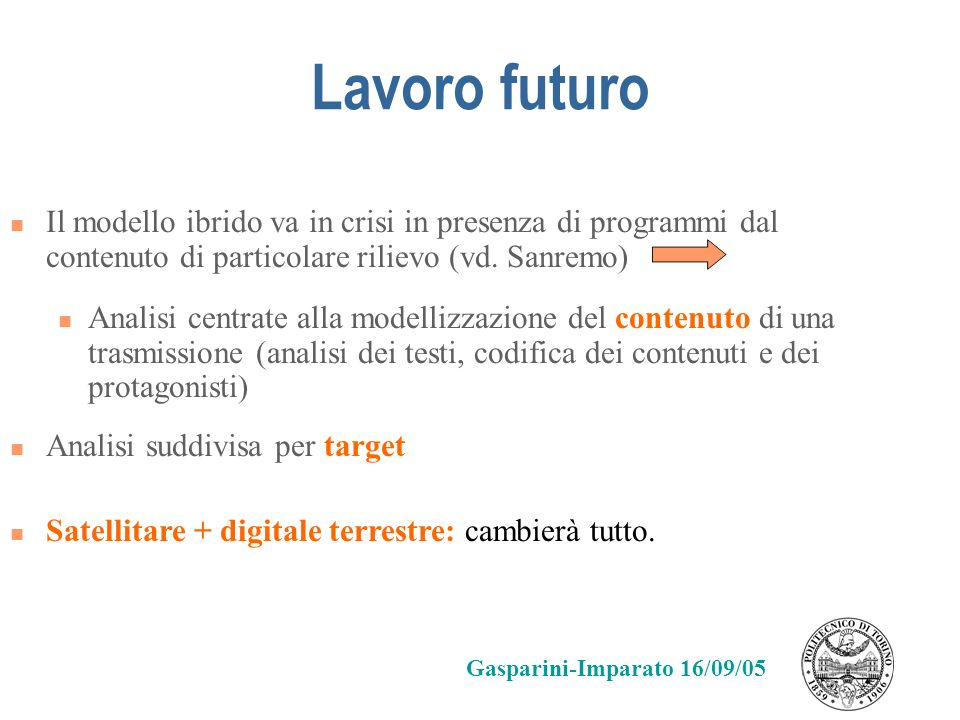 Lavoro futuroIl modello ibrido va in crisi in presenza di programmi dal contenuto di particolare rilievo (vd. Sanremo)