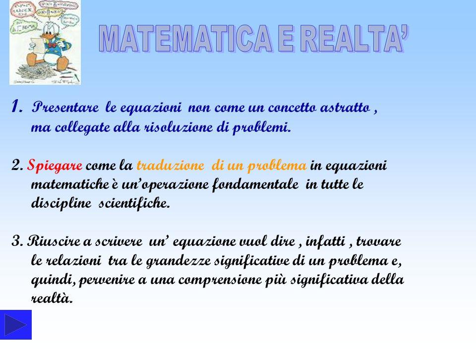 Presentare le equazioni non come un concetto astratto ,