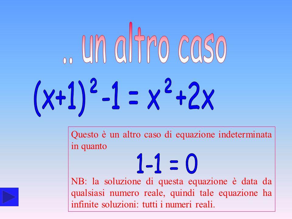.. un altro caso (x+1)²-1 = x²+2x 1-1 = 0