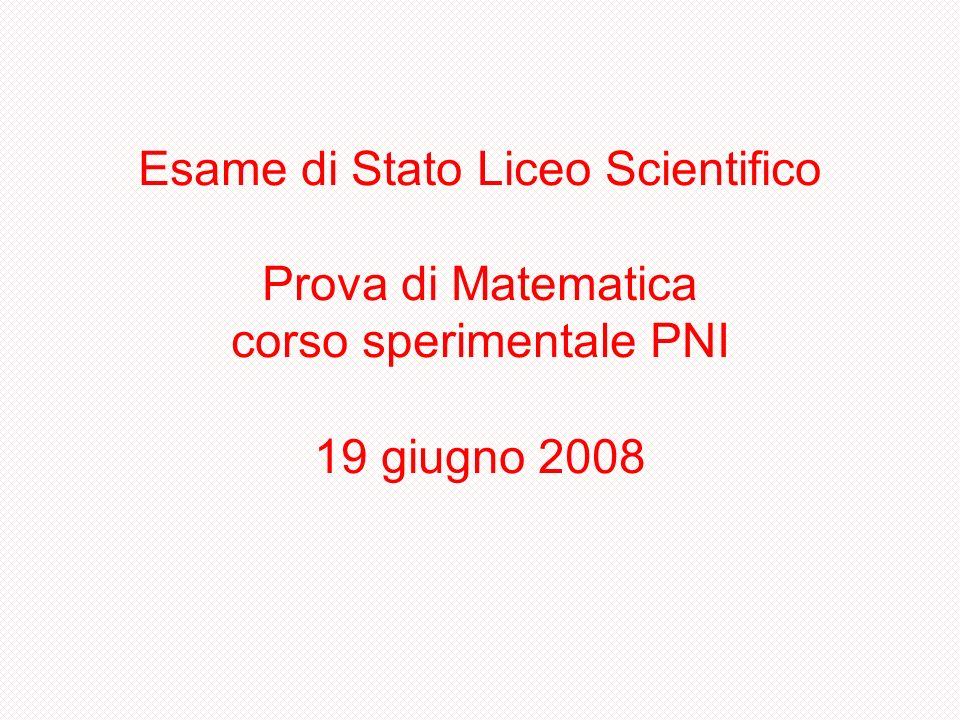 Esame di Stato Liceo Scientifico Prova di Matematica