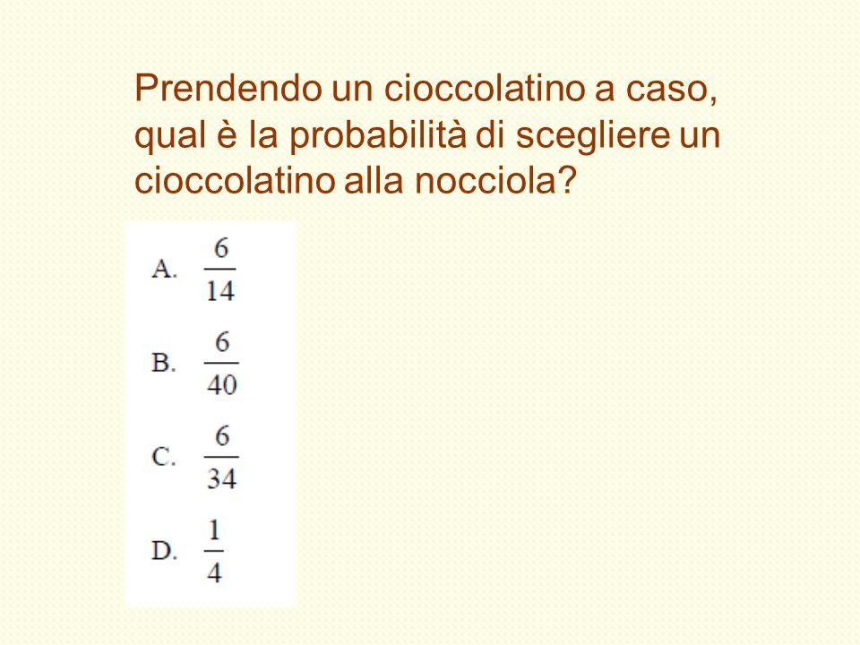 Prendendo un cioccolatino a caso, qual è la probabilità di scegliere un cioccolatino alla nocciola