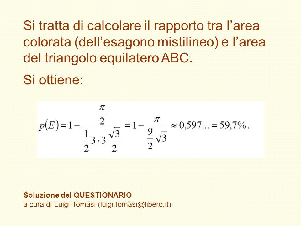 Si tratta di calcolare il rapporto tra l'area colorata (dell'esagono mistilineo) e l'area del triangolo equilatero ABC.