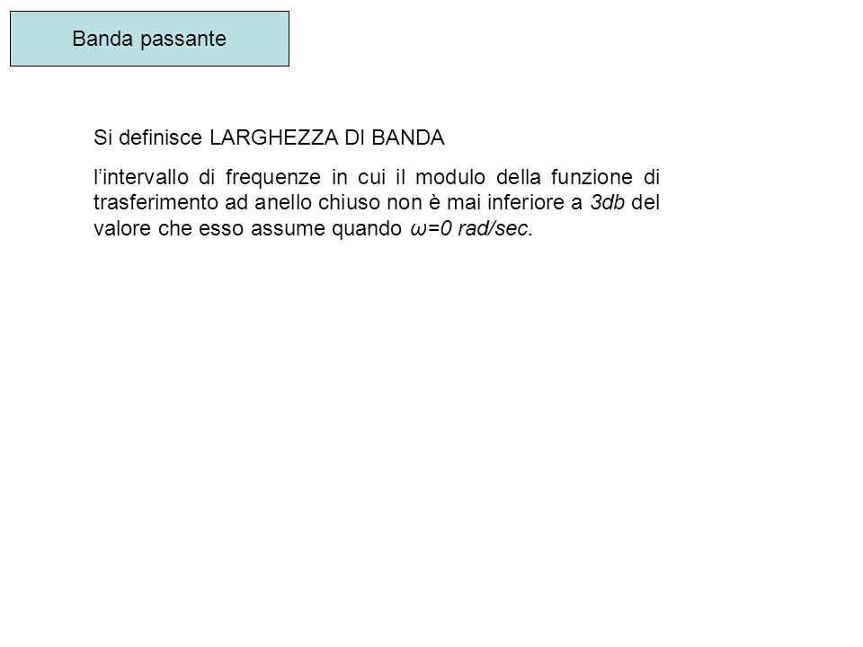 Banda passante Si definisce LARGHEZZA DI BANDA.