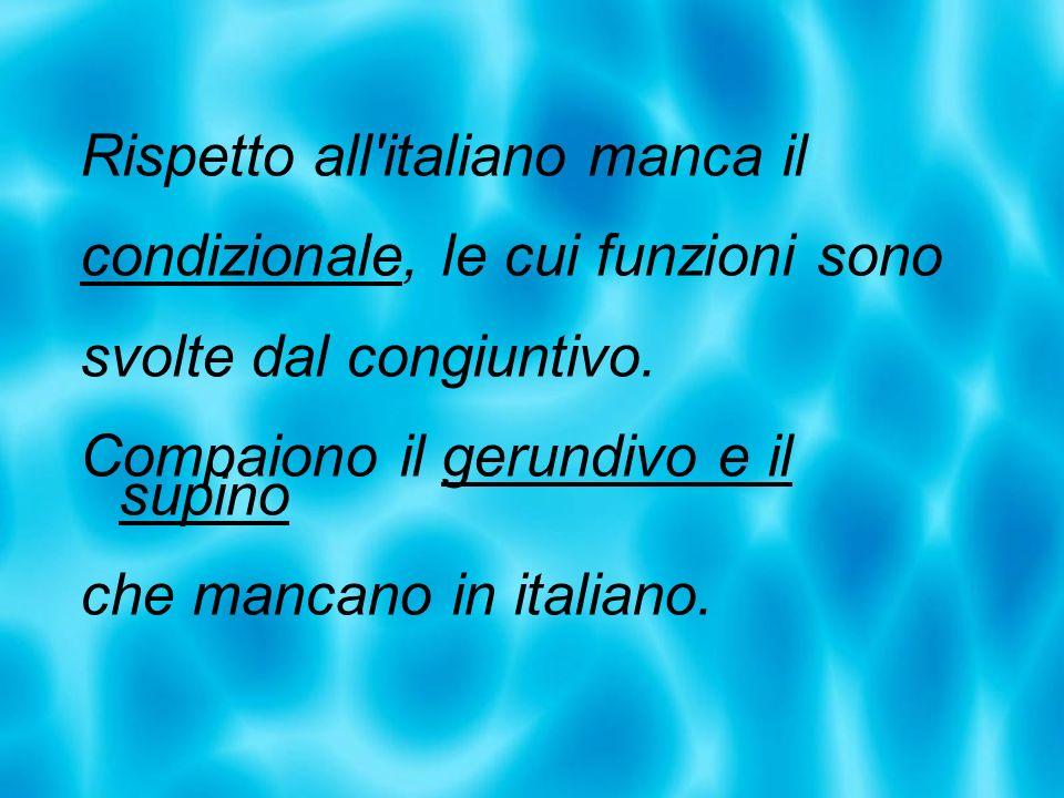 Rispetto all italiano manca il