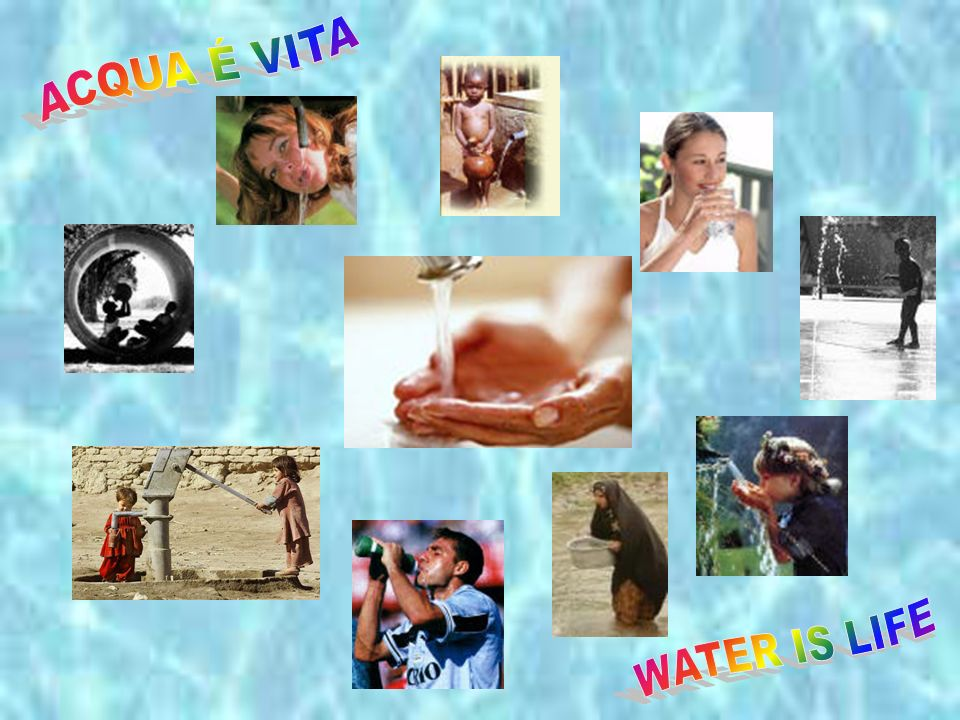 ACQUA É VITA WATER IS LIFE