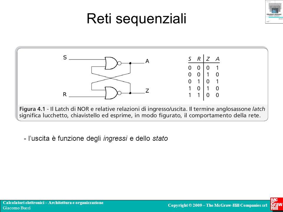 Reti sequenziali l'uscita è funzione degli ingressi e dello stato