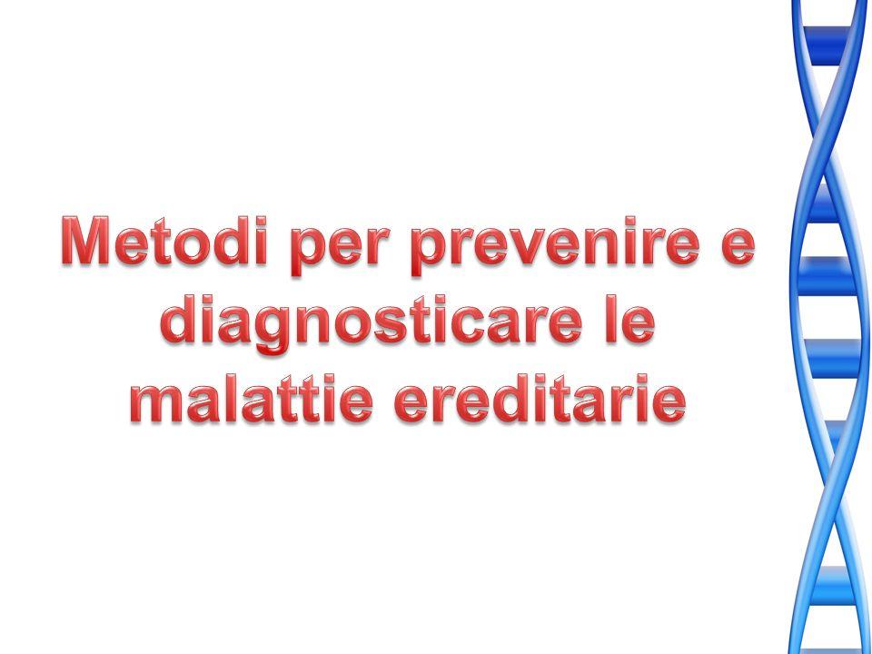 Metodi per prevenire e diagnosticare le malattie ereditarie