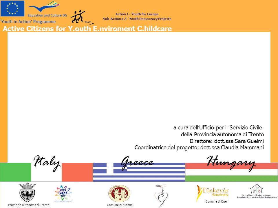 Italy Greece Hungary Active Citizens for Y.outh E.nviroment C.hildcare