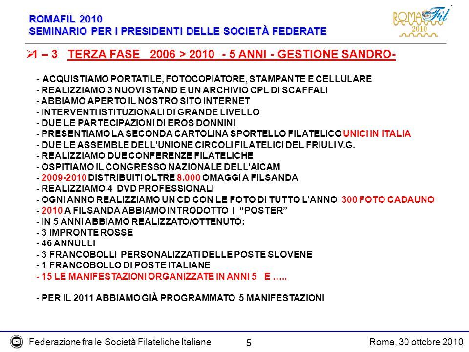 1 – 3 TERZA FASE 2006 > 2010 - 5 ANNI - GESTIONE SANDRO-