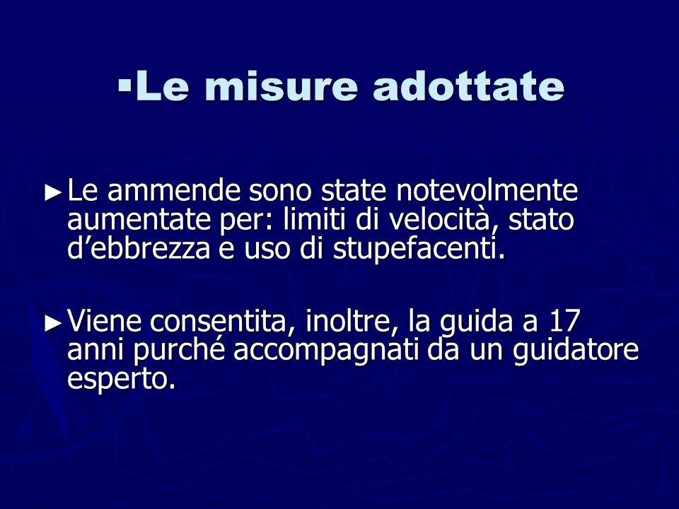 Le misure adottate Le ammende sono state notevolmente aumentate per: limiti di velocità, stato d'ebbrezza e uso di stupefacenti.