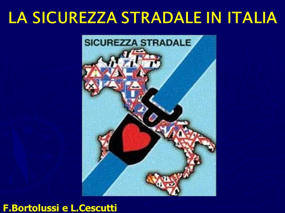 LA SICUREZZA STRADALE IN ITALIA