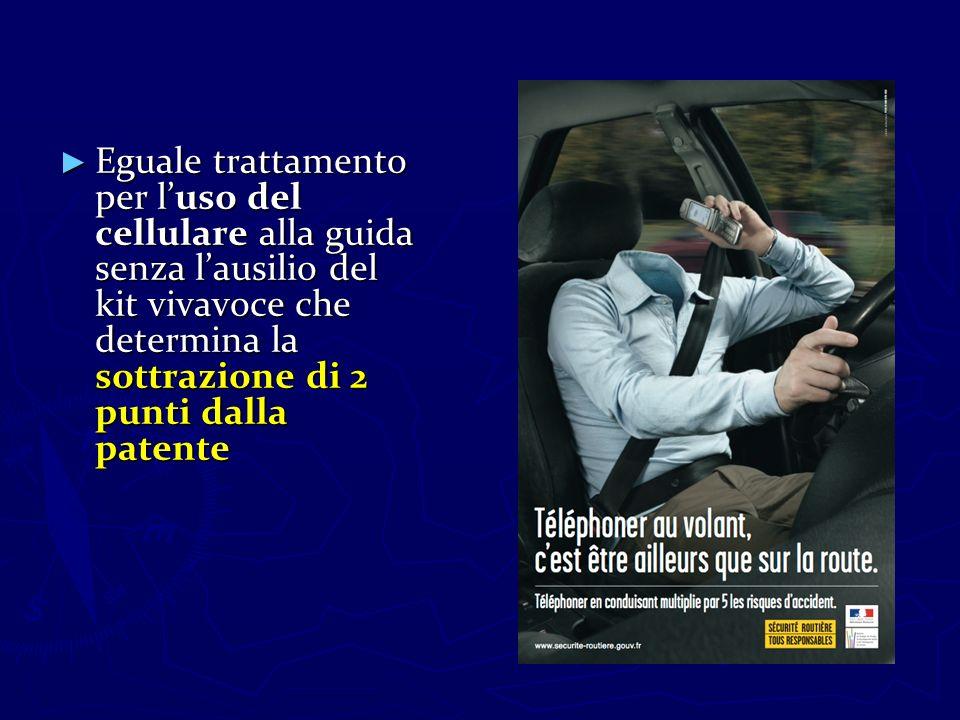 Eguale trattamento per l'uso del cellulare alla guida senza l'ausilio del kit vivavoce che determina la sottrazione di 2 punti dalla patente